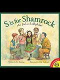 S Is for Shamrock: An Ireland Alphabet