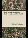 Eight Dramas of Calderon, freely tr. by Edward FitzGerald