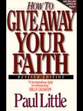 How to Give Away Your Faith: With Study Questions for Individuals or Groups