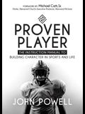 Proven Player: The Instruction Manual to Building Character in Sports and Life