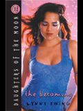 Becoming (The Daughters of the Moon #12)