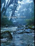 This Language, a River: A History of English