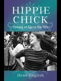 Hippie Chick: Coming of Age in the '60s