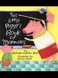 This Little Piggy's Book of Manners