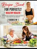 recipe book for perfectly healthy health 2 book in 1