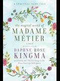 The Magical World of Madame Metier: A Spiritual Fairy Tale