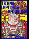 Techno-Capitalist-Feudalism