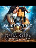 Tamed by the Alien Pirate Lib/E