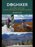 Doghiker: Great Hikes with Dogs from the Adirondacks Through the Catskills