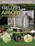 Trellises, Arbors & Pergolas: Ideas and Plans for Garden Structures