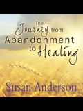 The Journey from Abandonment to Healing Lib/E: Surviving Through and Recovering from the Five Stages That Accompany the Loss of Love