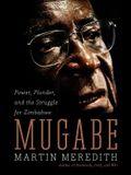 Mugabe: Power, Plunder, and the Struggle for Zimbabwe