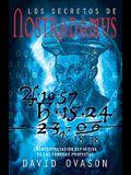 Los secretos de Nostradamus: La interpretacóin definitiva de las famosas profecías (Spanish Edition)