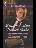 London's Most Wanted Rake (Harlequin HistoricalRakes Who Make Husbands Jealous)