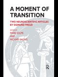 A Moment of Transition: Two Neuroscientific Articles by Sigmund Freud