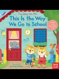 This Is the Way We Go to School: Sing Along with Me!