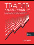 Trader Construction Kit: Fundamental & Technical Analysis, Risk Management, Directional Trading, Spreads, Options, Quantitative Strategies, Exe