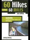 60 Hikes Within 60 Miles: Nashville: Including Clarksville, Gallatin, and Murfreesboro