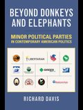 Beyond Donkeys and Elephants: Minor Political Parties in Contemporary American Politics