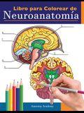 Libro para colorear de neuroanatomía: Libro para colorear detalladísimo de cerebro humano para autoevaluación en la neurociencia - Un regalo perfecto