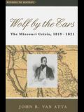 Wolf by the Ears: The Missouri Crisis, 1819-1821 (Witness to History)