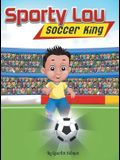 Sporty Lou - Picture Book: Soccer King (multicultural book series for kids 3-to-6-years old)