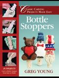 Bottle Stoppers: Classic Carving Projects Made Easy