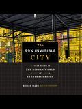 The 99% Invisible City Lib/E: A Field Guide to the Hidden World of Everyday Design