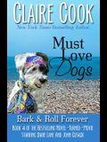 Must Love Dogs: Bark & Roll Forever