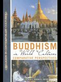 Buddhism in World Cultures: Comparative Perspectives