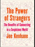 The Power of Strangers: The Benefits of Connecting in a Suspicious World