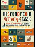 Historopedia Activity Book: With Colouring Pages, a Huge Pull-Out Poster and Lots of Things to See