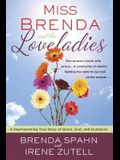 Miss Brenda and the Loveladies: A Heartwarming True Story of Grace, God, and Gumption