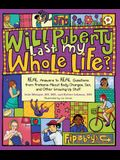 Will Puberty Last My Whole Life?: Real Answers to Real Questions from Preteens about Body Changes, Sex, and Other Growing-Up Stuff