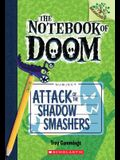Attack of the Shadow Smashers: A Branches Book (the Notebook of Doom #3), 3