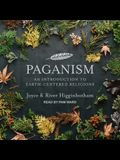 Paganism Lib/E: An Introduction to Earth-Centered Religions