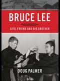 Bruce Lee: Sifu, Friend, and Big Brother
