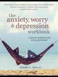 The Anxiety, Worry & Depression Workbook