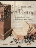 Smorgasbord of Poetry: A Collection of Love, Satirical and Haiku Poems