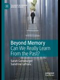 Beyond Memory: Can We Really Learn from the Past?