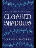 Cloaked Shadows