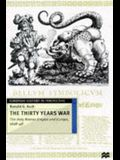 The Thirty Years War: The Holy Roman Empire and Europe 1618-48