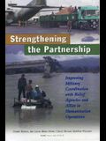 Strengthening the Partnership: Improving Military Coordination with Relief Agencies and Allies in Humanitarian Operations
