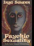 Psychic Sexuality: The Bio-Psychic Anatomy of Sexual Energies