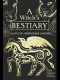 A Witch's Bestiary: Visions of Supernatural Creatures