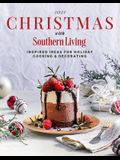 2021 Christmas with Southern Living: Inspired Ideas for Holiday Cooking & Decorating