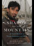 Shadow on the Mountain: A Yazidi Memoir of Terror, Resistance and Hope