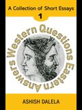 Western Questions Eastern Answers
