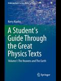 A Student's Guide Through the Great Physics Texts: Volume I: The Heavens and the Earth