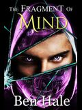 The Fragment of Mind